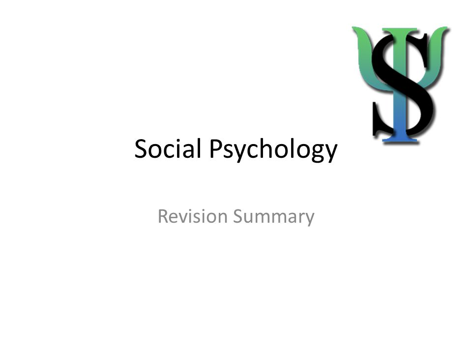 Social Psychology Revision Summary
