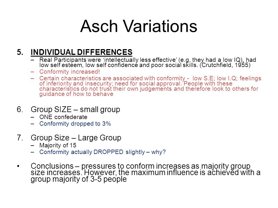 Asch Variations INDIVIDUAL DIFFERENCES Group SIZE – small group