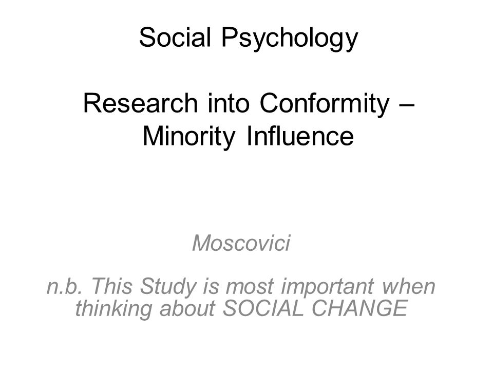 Social Psychology Research into Conformity – Minority Influence