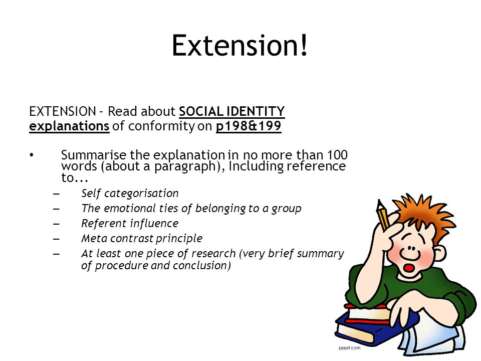 Extension! EXTENSION - Read about SOCIAL IDENTITY explanations of conformity on p198&199.