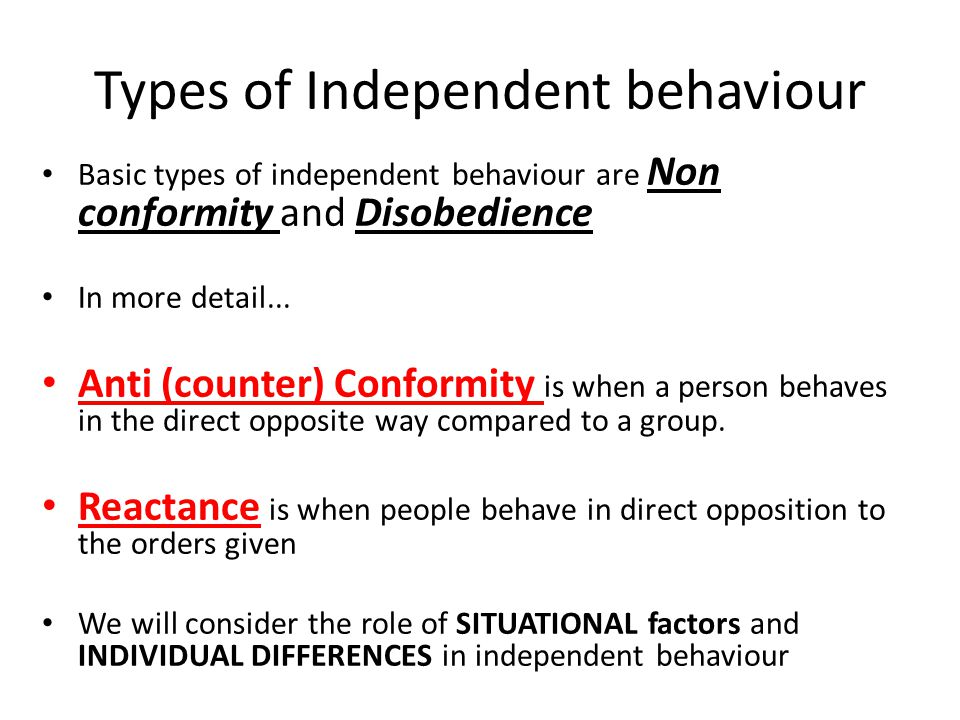 Types of Independent behaviour