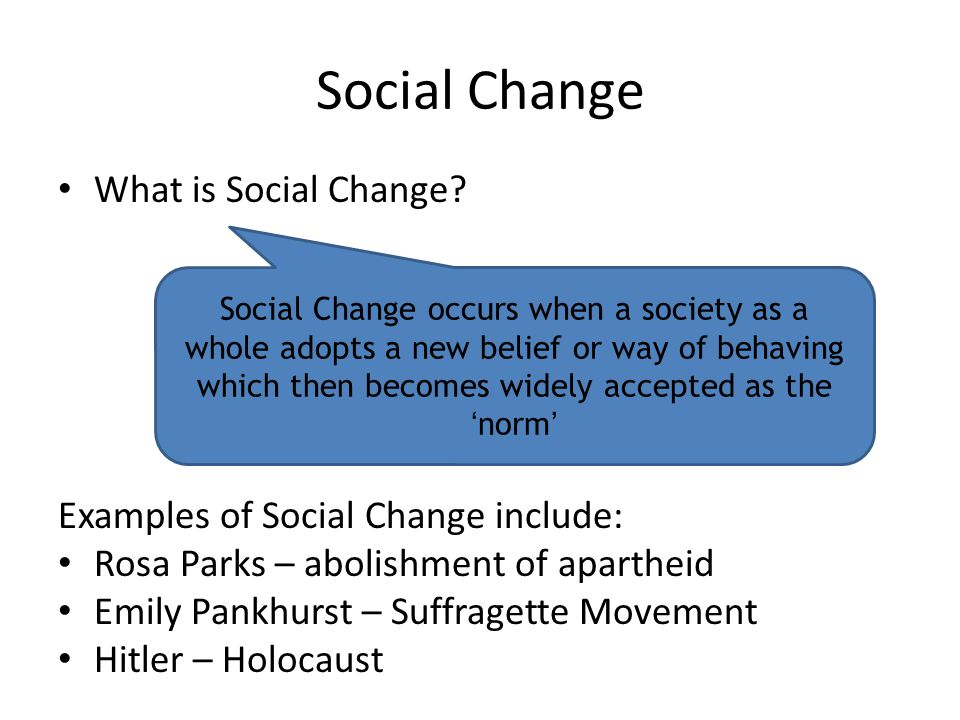 Social Change What is Social Change