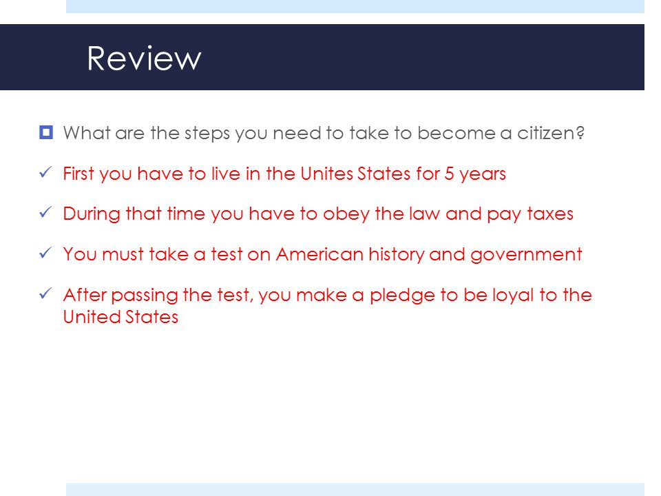 Review What are the steps you need to take to become a citizen