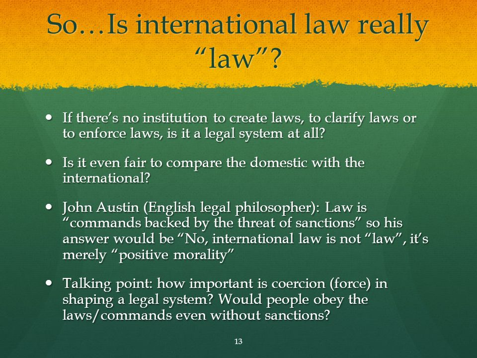 So…Is international law really law