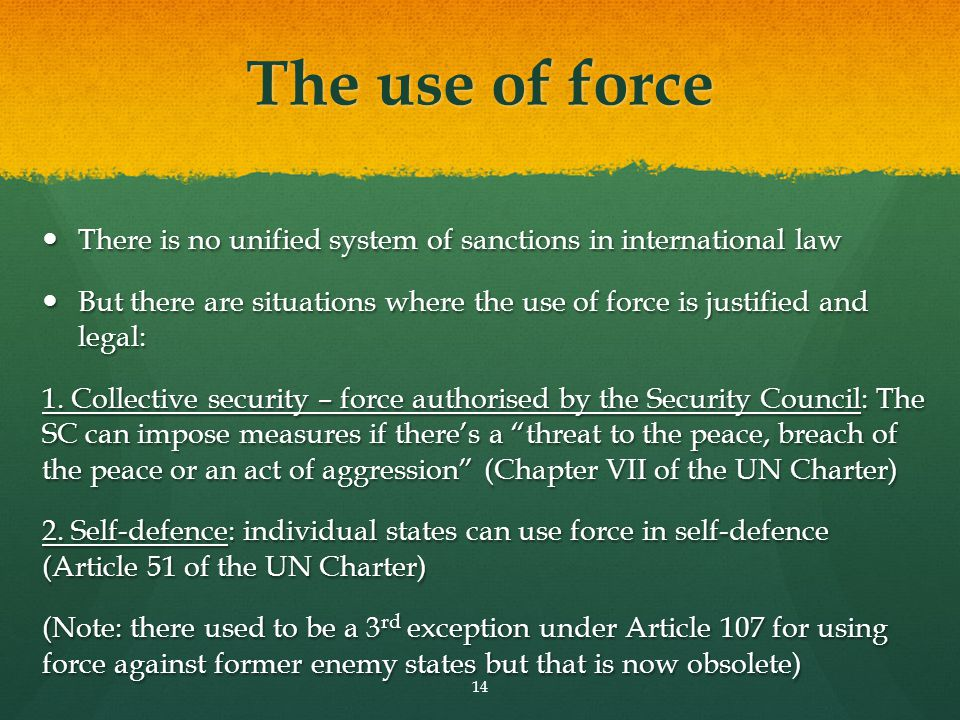 The use of force There is no unified system of sanctions in international law.