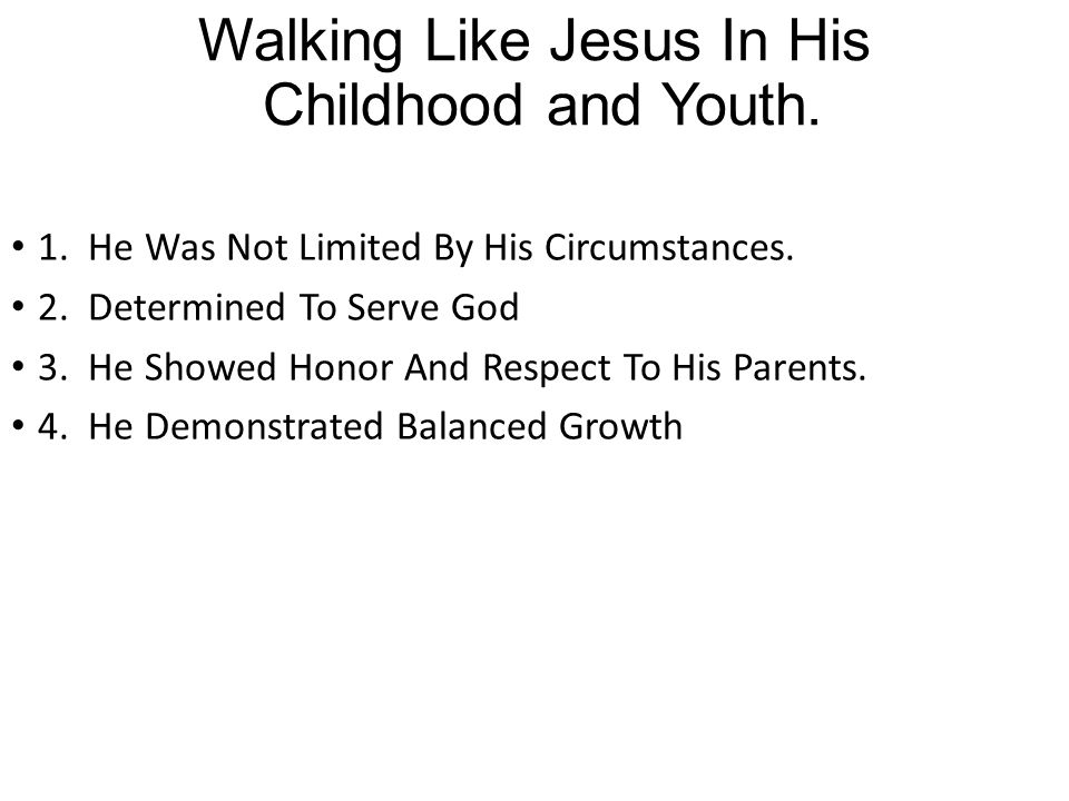 Walking Like Jesus In His Childhood and Youth.