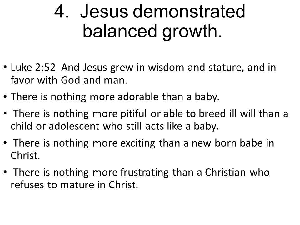 4. Jesus demonstrated balanced growth.