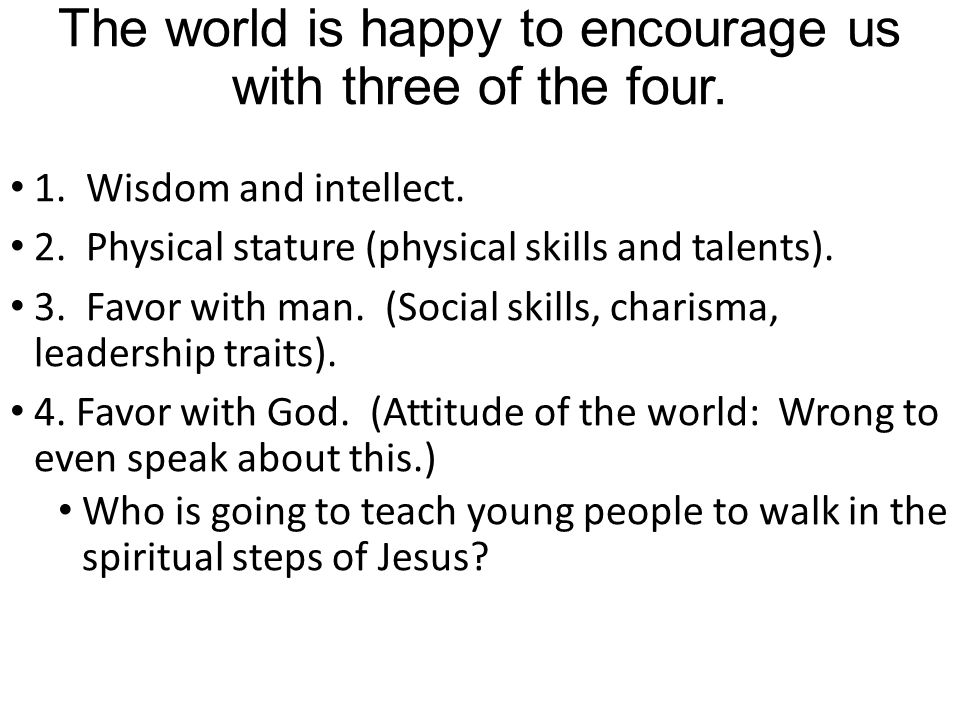 The world is happy to encourage us with three of the four.