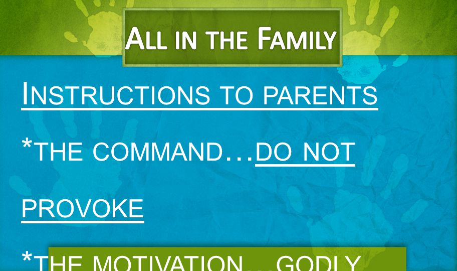 All in the Family Instructions to parents *the command…do not provoke