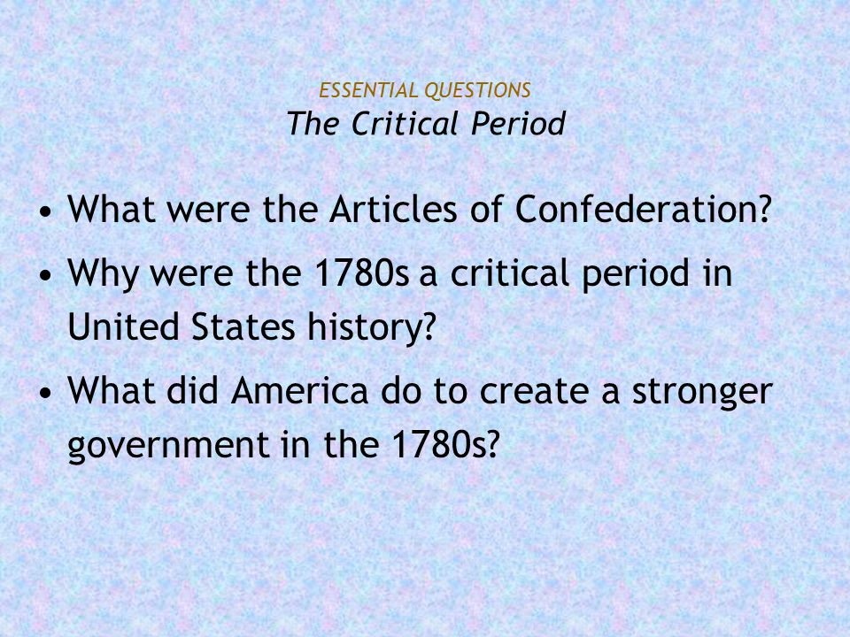 ESSENTIAL QUESTIONS The Critical Period