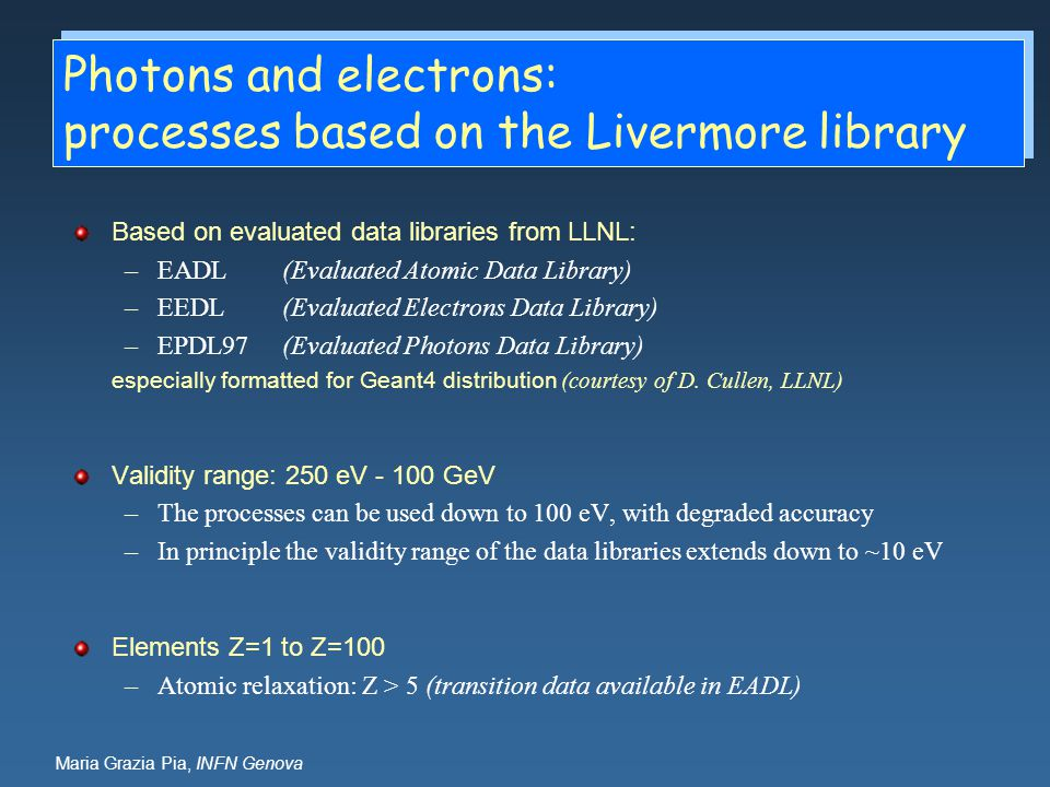 Photons and electrons: processes based on the Livermore library