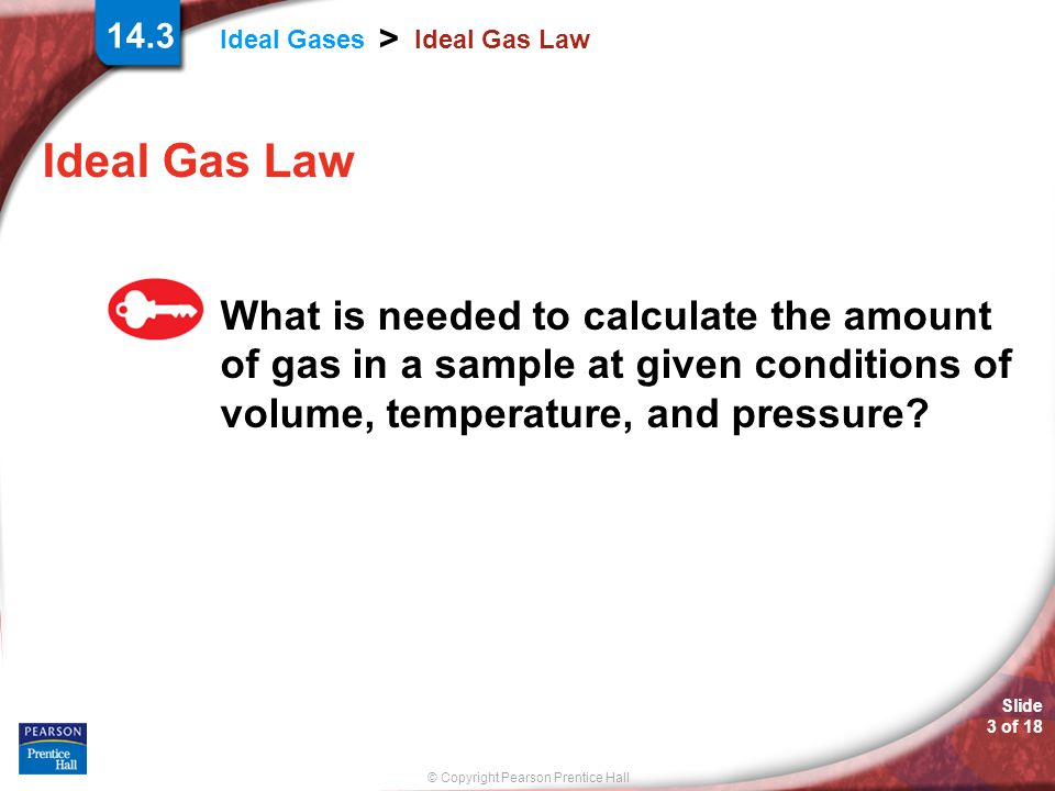 Ideal Gas Law Ideal Gas Law.
