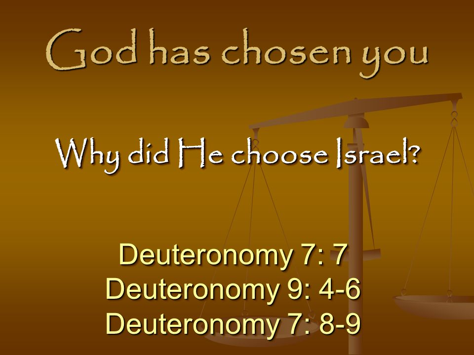Why did He choose Israel