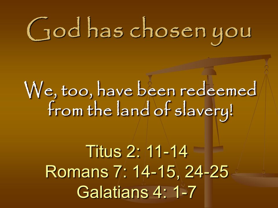 We, too, have been redeemed from the land of slavery!