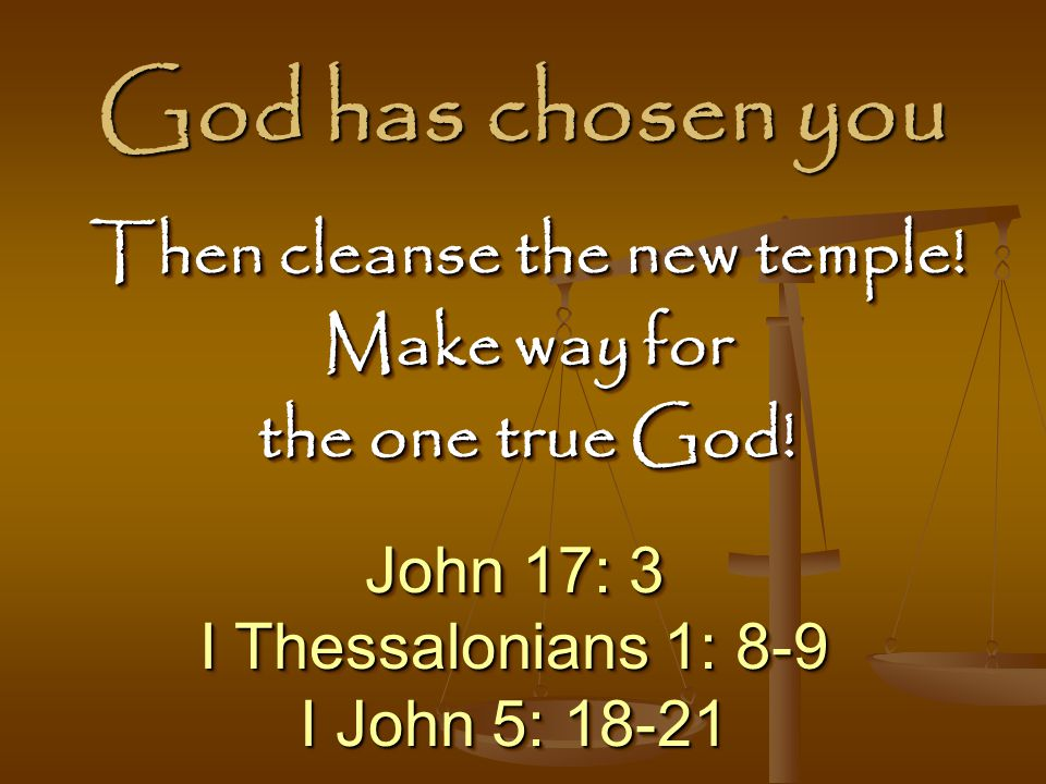 Then cleanse the new temple!