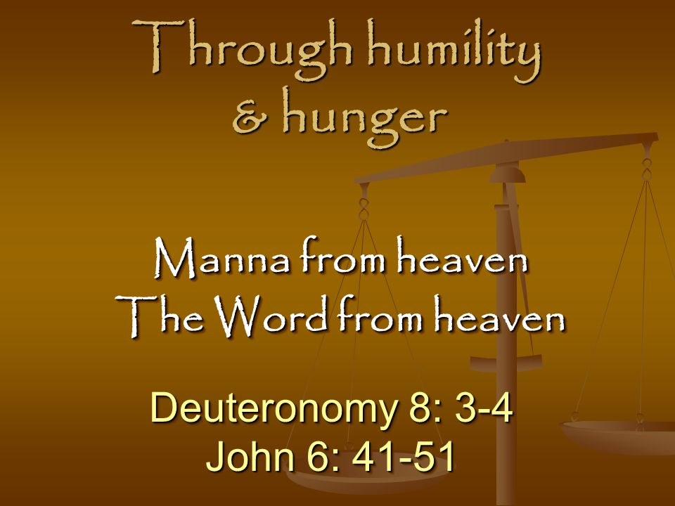 Through humility & hunger