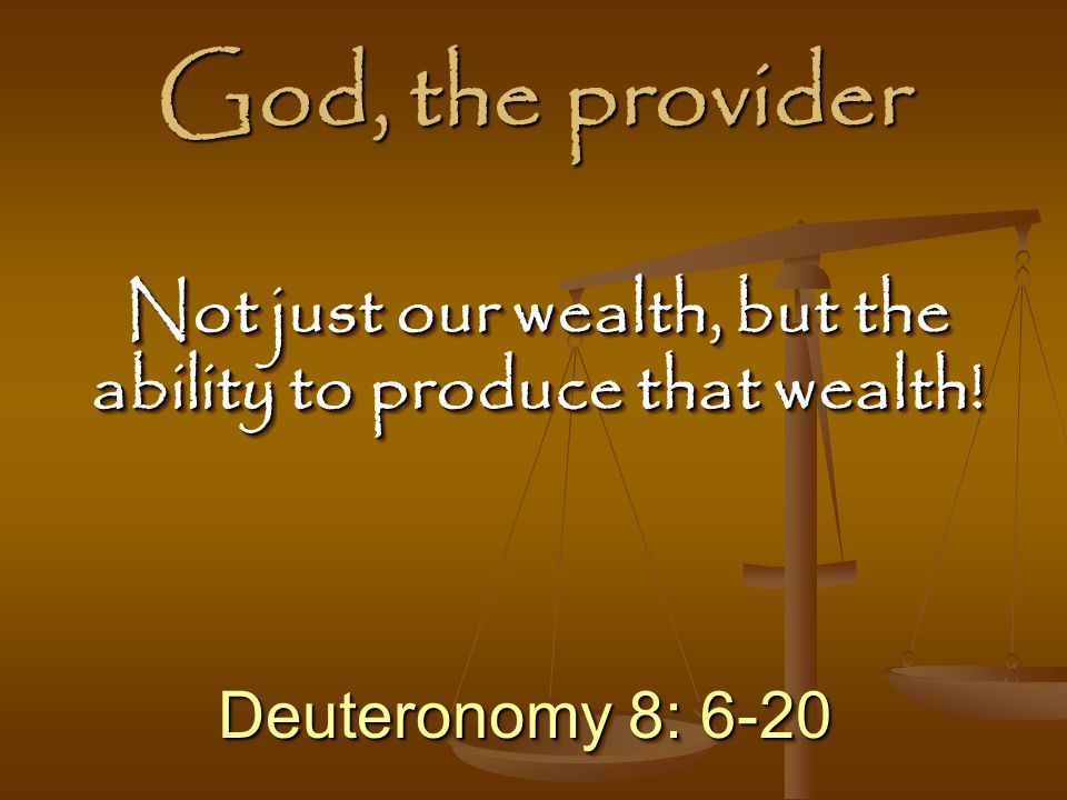 Not just our wealth, but the ability to produce that wealth!