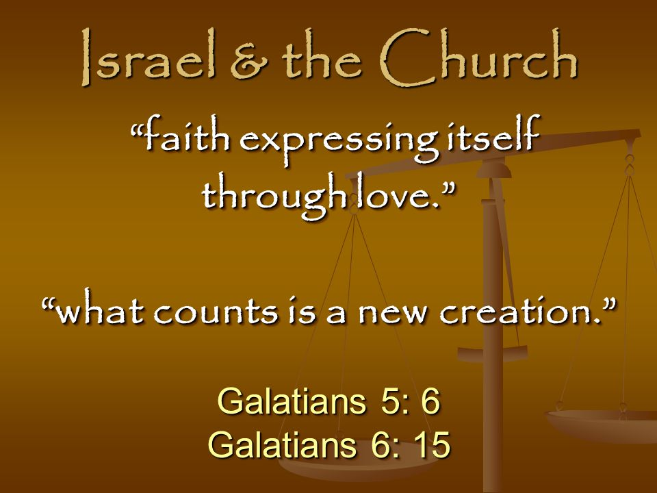 faith expressing itself what counts is a new creation.