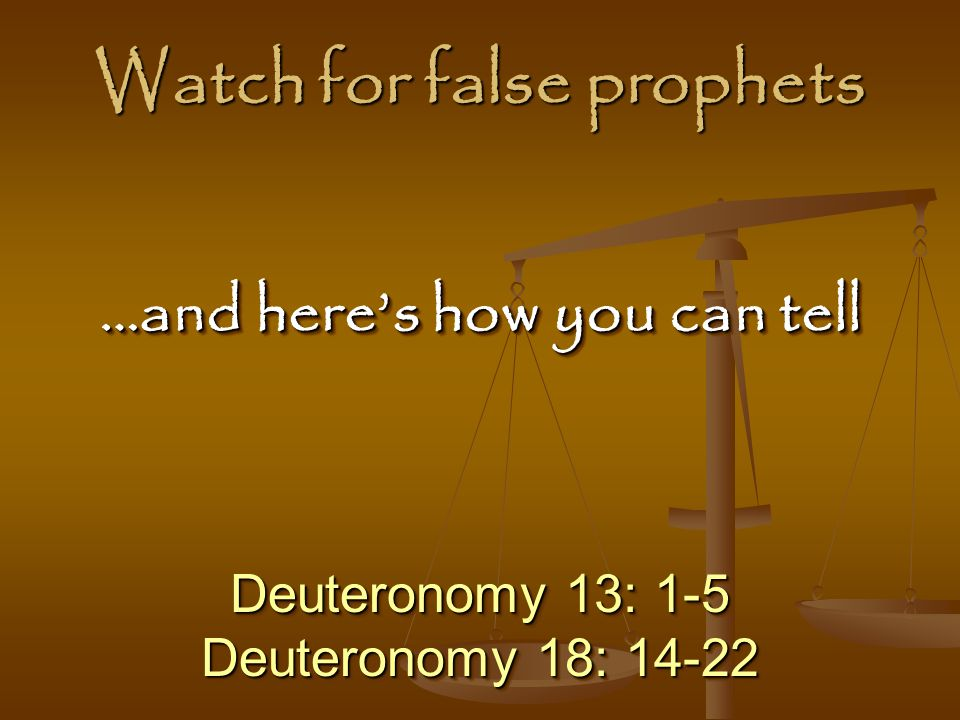 Watch for false prophets
