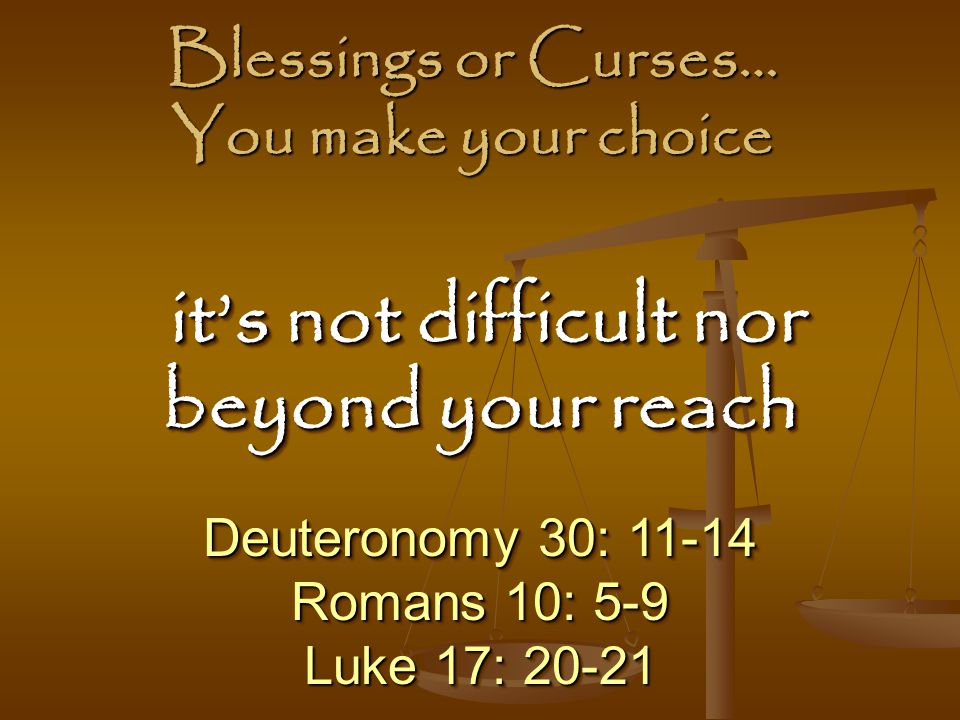 Blessings or Curses… You make your choice
