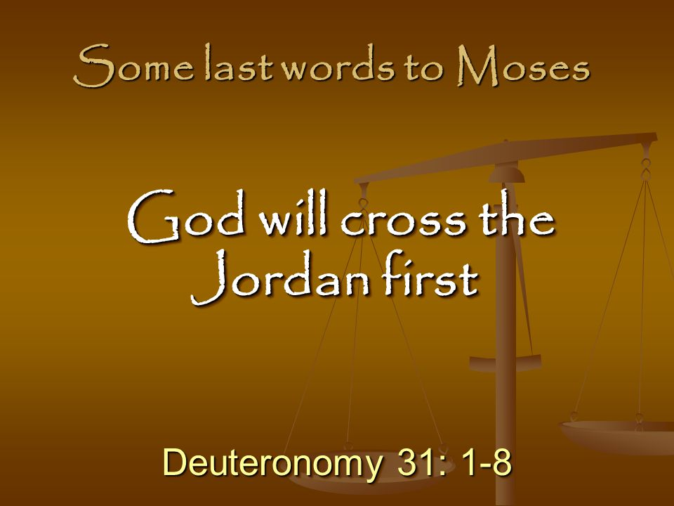 Some last words to Moses