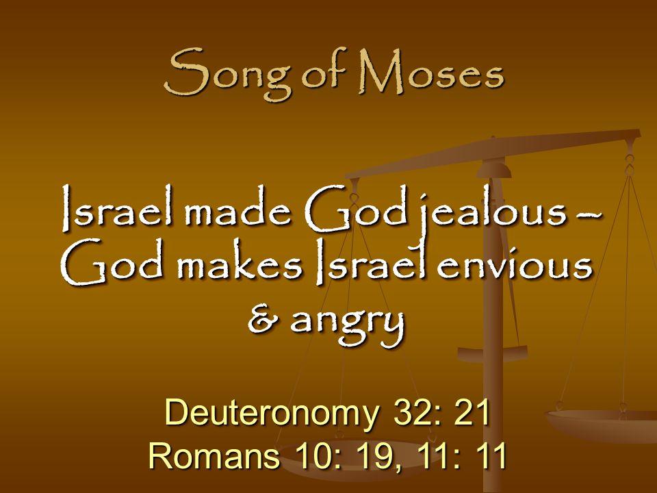 Israel made God jealous – God makes Israel envious & angry