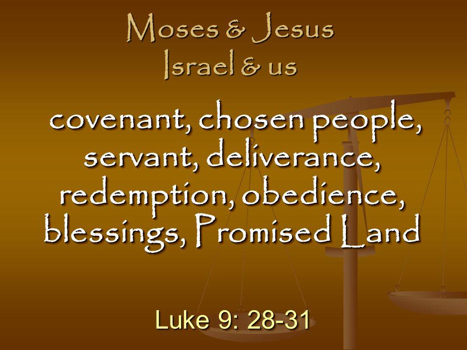 Moses & Jesus Israel & us