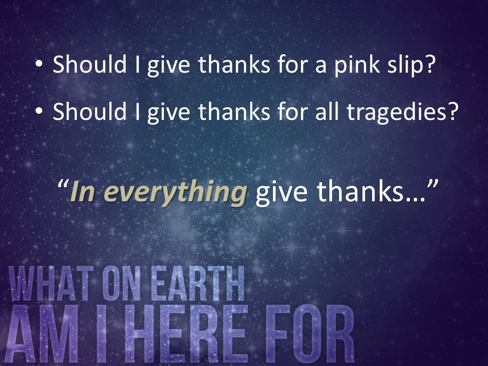 In everything give thanks…