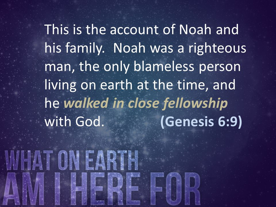 This is the account of Noah and his family