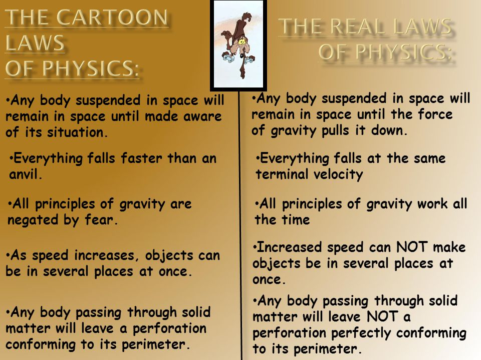 The Cartoon Laws of Physics: