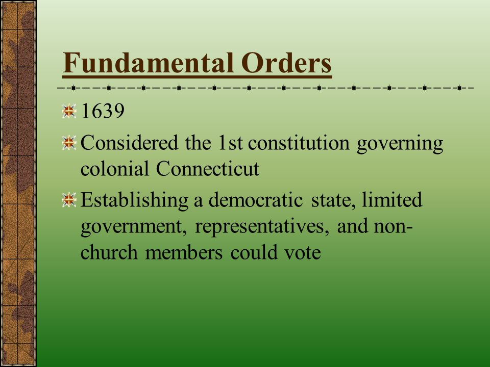 Fundamental Orders 1639. Considered the 1st constitution governing colonial Connecticut.