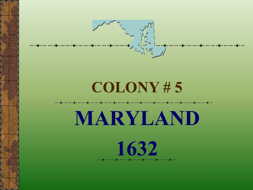 COLONY # 5 MARYLAND 1632