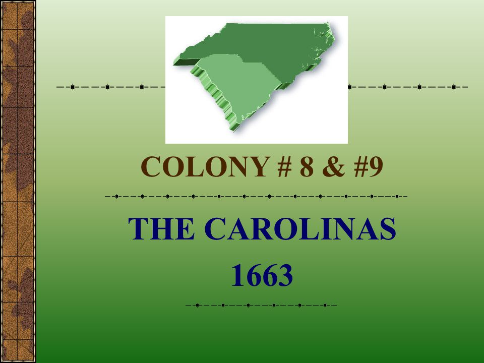 COLONY # 8 & #9 THE CAROLINAS 1663
