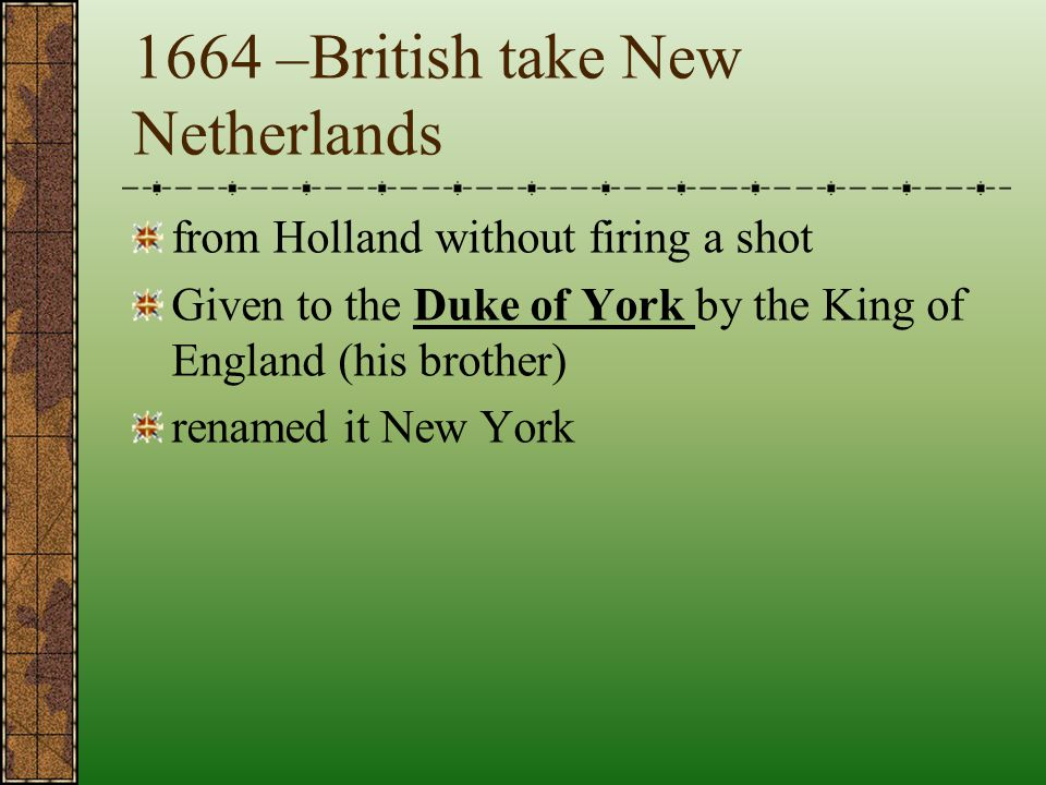 1664 –British take New Netherlands