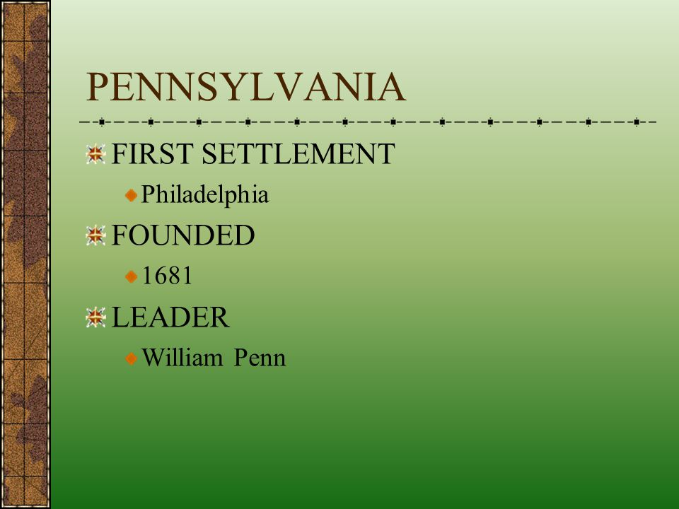 PENNSYLVANIA FIRST SETTLEMENT FOUNDED LEADER Philadelphia 1681