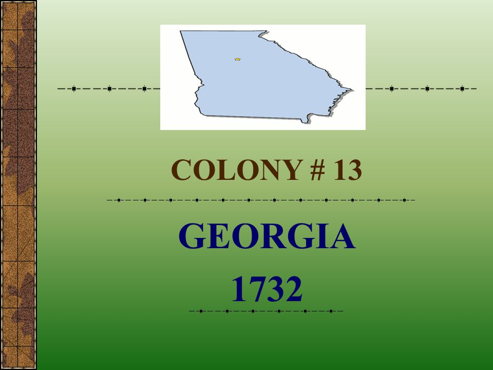 COLONY # 13 GEORGIA 1732