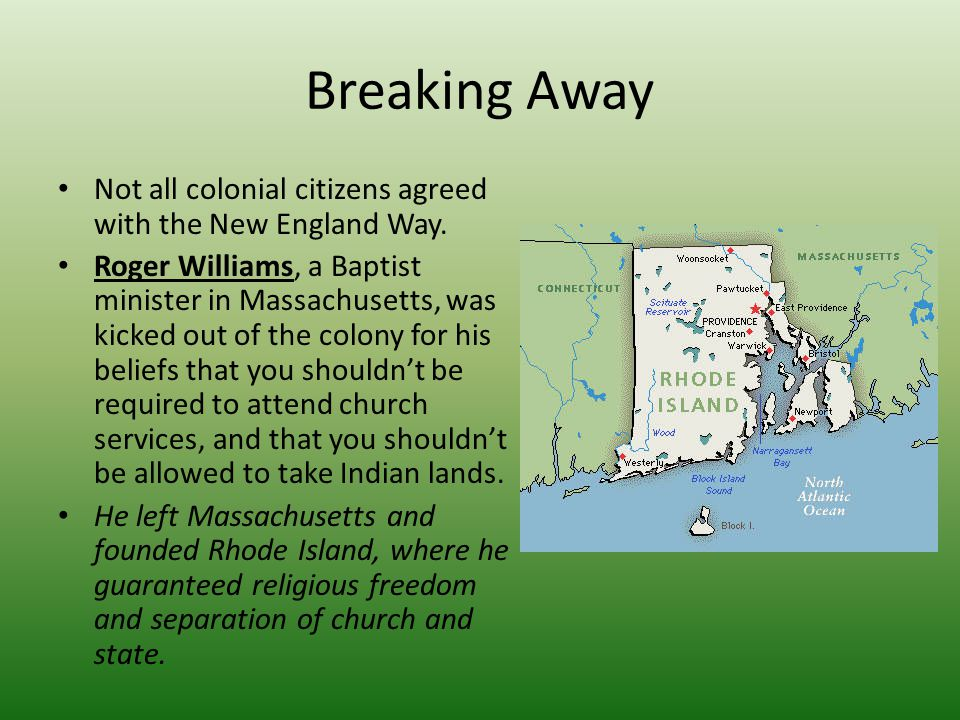 Breaking Away Not all colonial citizens agreed with the New England Way.