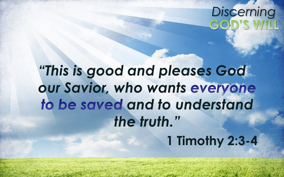 This is good and pleases God our Savior, who wants everyone to be saved and to understand the truth.