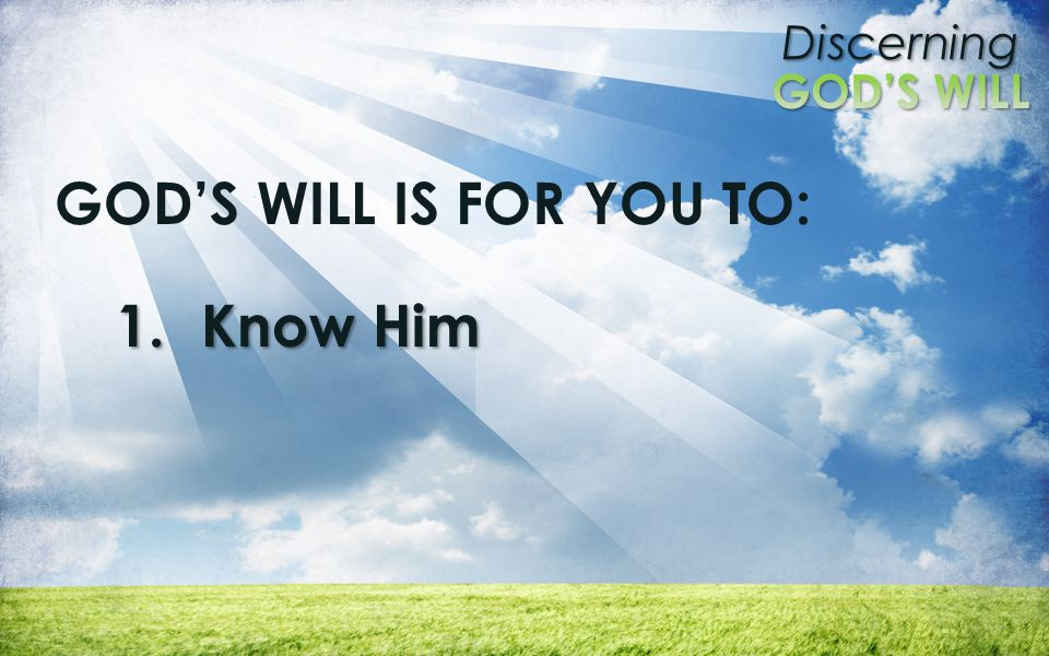 GOD'S WILL IS FOR YOU TO: