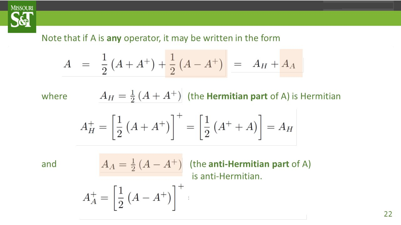 Note that if A is any operator, it may be written in the form