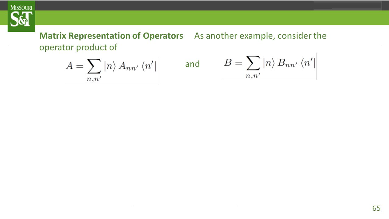 Matrix Representation of Operators As another example, consider the operator product of