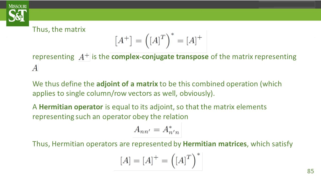 Thus, the matrix representing is the complex-conjugate transpose of the matrix representing.