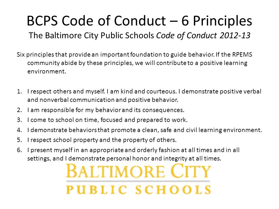 BCPS Code of Conduct – 6 Principles The Baltimore City Public Schools Code of Conduct 2012-13