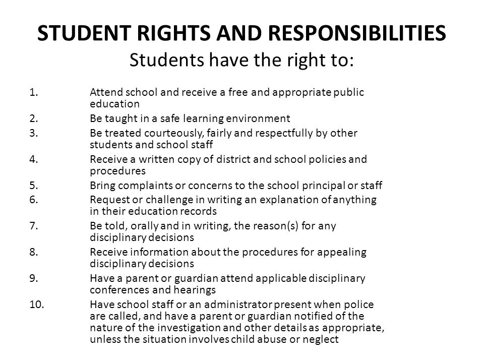 STUDENT RIGHTS AND RESPONSIBILITIES Students have the right to: