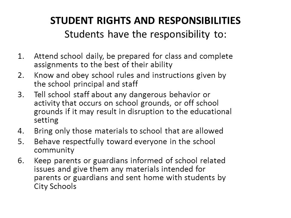 STUDENT RIGHTS AND RESPONSIBILITIES Students have the responsibility to: