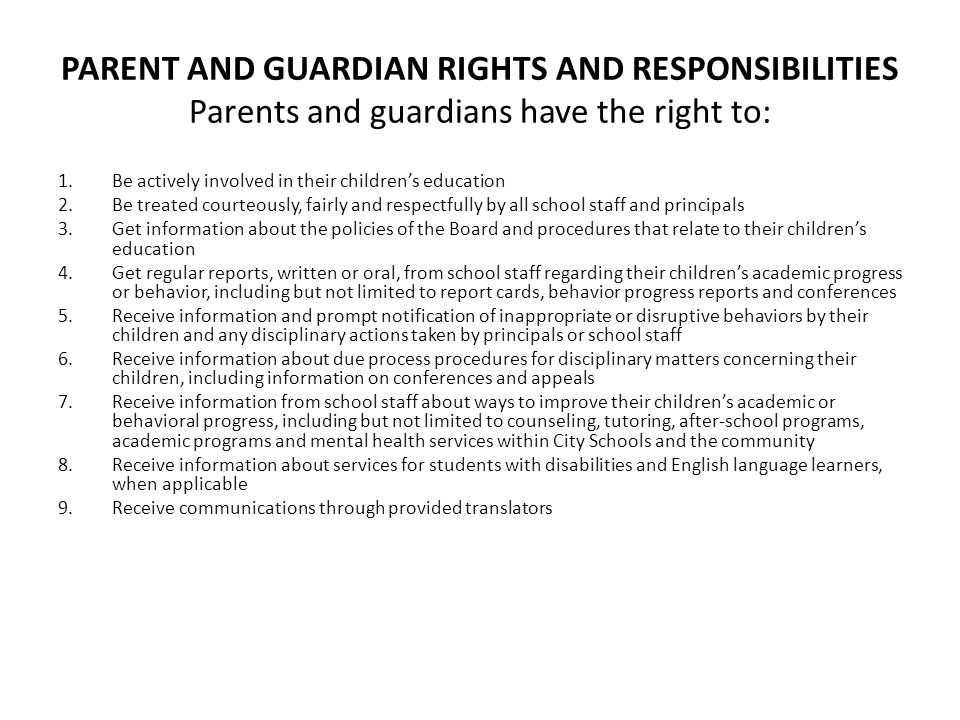 PARENT AND GUARDIAN RIGHTS AND RESPONSIBILITIES Parents and guardians have the right to: