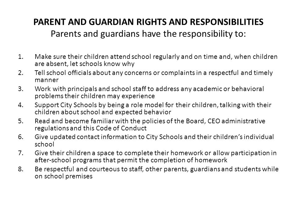 PARENT AND GUARDIAN RIGHTS AND RESPONSIBILITIES Parents and guardians have the responsibility to: