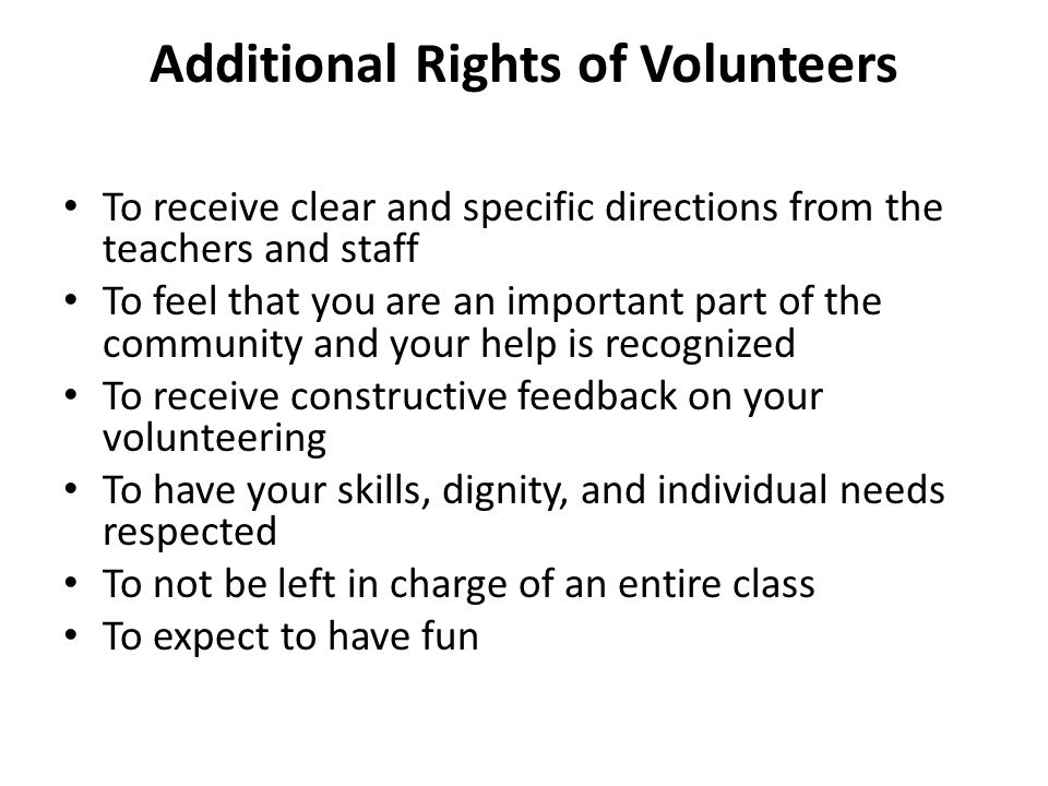 Additional Rights of Volunteers