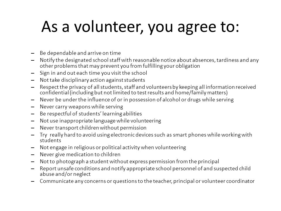 As a volunteer, you agree to: