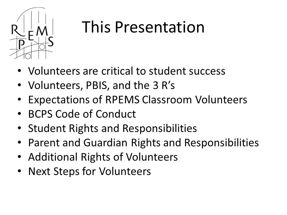 This Presentation Volunteers are critical to student success